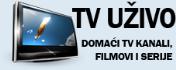 TV UZIVO - BESPLATNO DOMACI I STRANI TV KANALI, RADIO STANICE, FILMOVI
